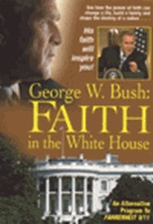 George W. Bush: Faith in the White House