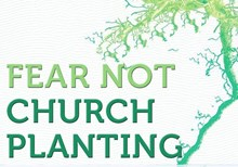 Church Planting, Partner Churches and Denominations: Fear Not