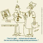 Virtual Church and Disgruntled Parishioner