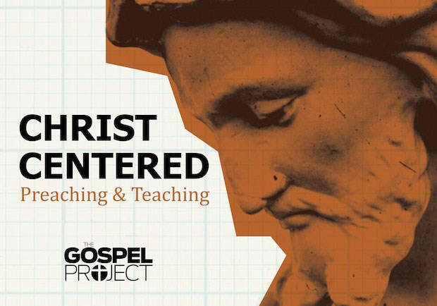 Free E-Book from The Gospel Project: Christ-Centered Preaching and Teaching