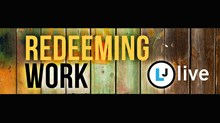 "Follow Leadership Journal's ""Redeeming Work"" Event Live!"