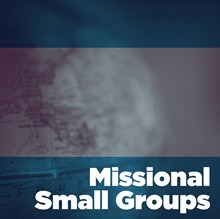 Missional Small Groups