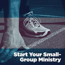 Start Your Small-Group Ministry