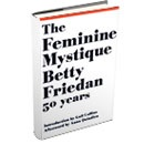 "Why We Still Need ""The Feminine Mystique"""