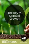 The Key to Spiritual Growth