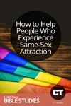 How to Help People Who Experience Same-Sex Attraction
