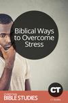 Biblical Ways to Overcome Stress