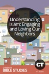 Understanding Islam: Engaging and Loving Our Neighbors