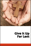 Give It Up for Lent