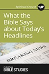 What the Bible Says About Today's Headlines