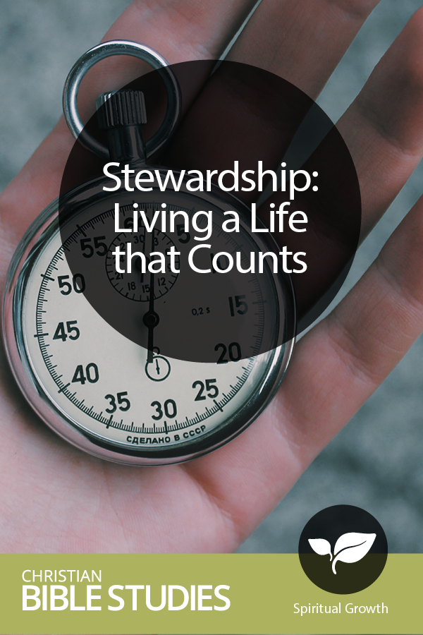 Stewardship: Living a Life that Counts