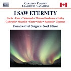 Noel Edison and the Elora Festival Singers - I Saw Eternity
