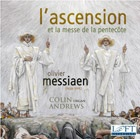 Colin Andrews - l'ascension et la messe de la pentecote, Olivier Messiaen