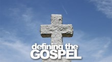 Defining the Gospel: Some Examples from My Class at Wheaton