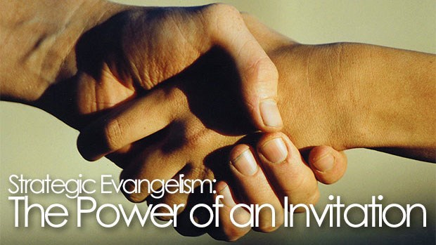 Strategic Evangelism: The Power of an Invitation