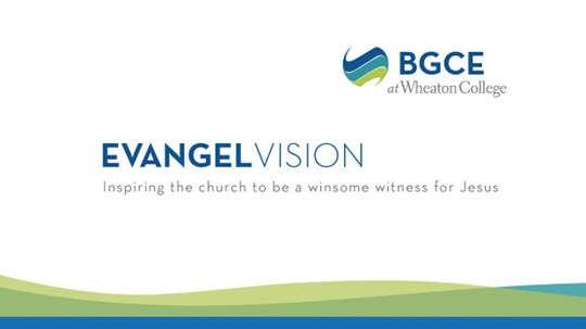 Introducing EvangelVision: A New Resource from Wheaton College