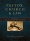 Legal Issues for Pastors: Volume 1 of Pastor, Church & Law