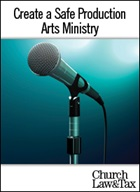 Create a Safe Production Arts Ministry