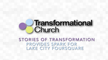 Stories of Transformation: Provides Spark for Lake City Foursquare