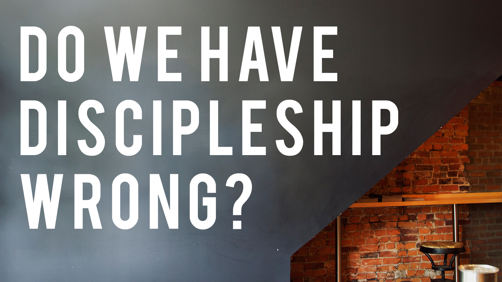 Do We Have Discipleship Wrong?