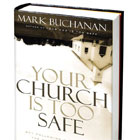 Your Church Is Too Safe and Other Reviews