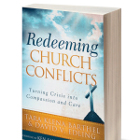 Redeeming Church Conflicts: Turning Crisis into Compassion and Care (Baker, 2012) Tara Barthel and David C. Edling