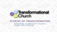 Stories of Transformation: Emmanuel Community Church Looks for Purpose