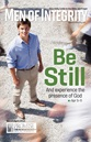 Men of Integrity Issue: Be Still