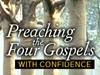 Preaching the Four Gospels with Confidence