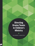 Children's Ministry: Directing Drama Teams in Children's Ministry