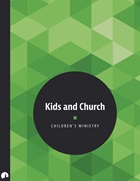 Children's Ministry: Kids and Church