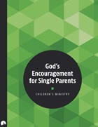 Children's Ministry: God's Encouragement for Single Parents