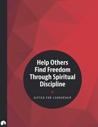 Help Others Find Freedom Through Spiritual Discipline
