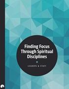 Finding Focus Through Spiritual Disciplines