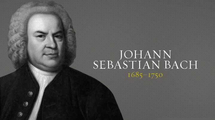 Johann Sebastian Bach | Christian History