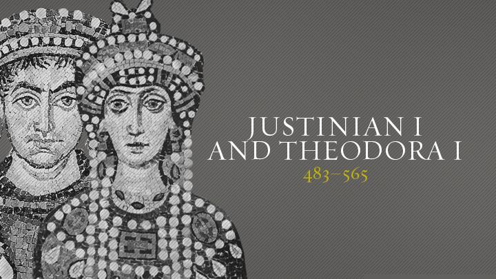 Justinian I and Theodora I | Christian History