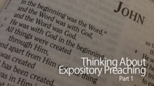 Thinking About Expository Preaching—Part 1