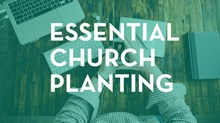 The Secrets I've Learned from 30 Years of Church Planting