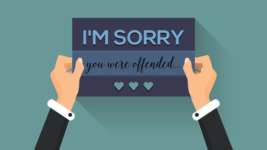 """I'm Sorry You Were Offended . . ."""