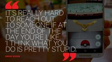 Obsessed with Pokémon Go? Don't Be Ashamed
