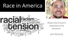 Race in America: Race and Ecclesiology (The Church's Response Matters)