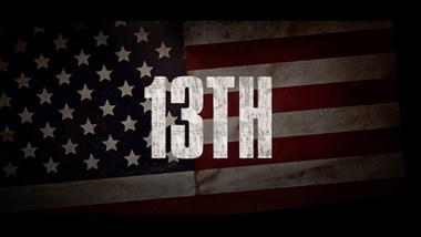 '13th' Introduces America to the Dark History of Our Criminal Justice System
