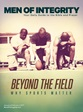Men of Integrity Issue: Beyond the Field