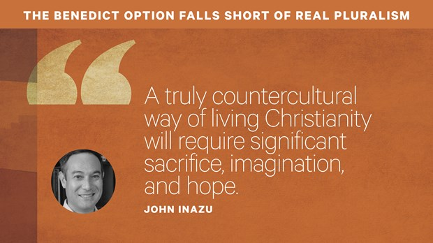The Benedict Option Falls Short of Real Pluralism