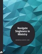 Navigate Singleness in Ministry