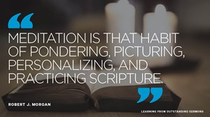 Biblical Meditation and Preaching