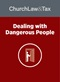 Dealing with Dangerous People