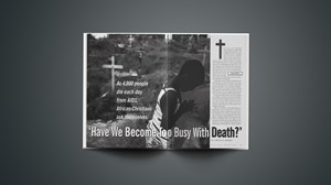 Have We Become Too Busy With Death?