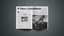 It Takes a Schoolhouse