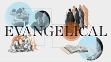 What Does 'Evangelical' Mean?